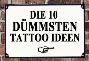Die 10 dümmsten Tattoo Ideen